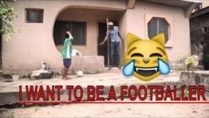 Video: I WANT TO BE A FOOTBALLER   | Latest 2018 Nigerian Comedy